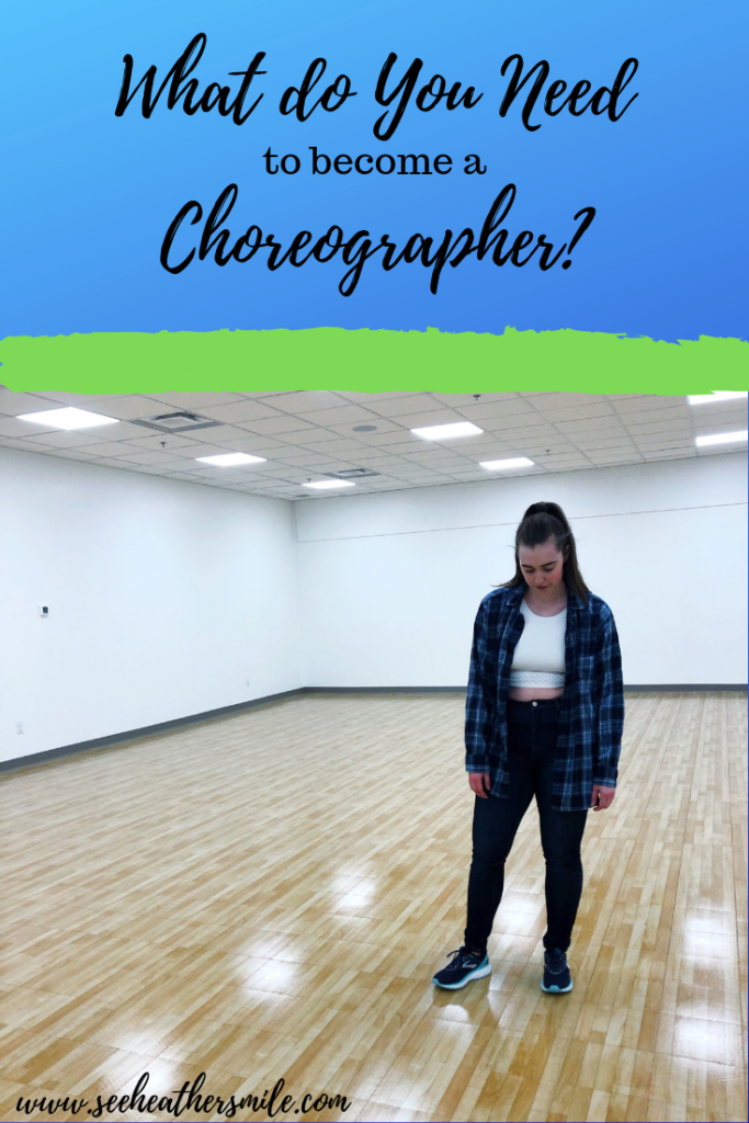 see heather smile, choreographer, need, qualifications, become a choreographer, blue, studio, dance, movement, art, performing arts, creativity