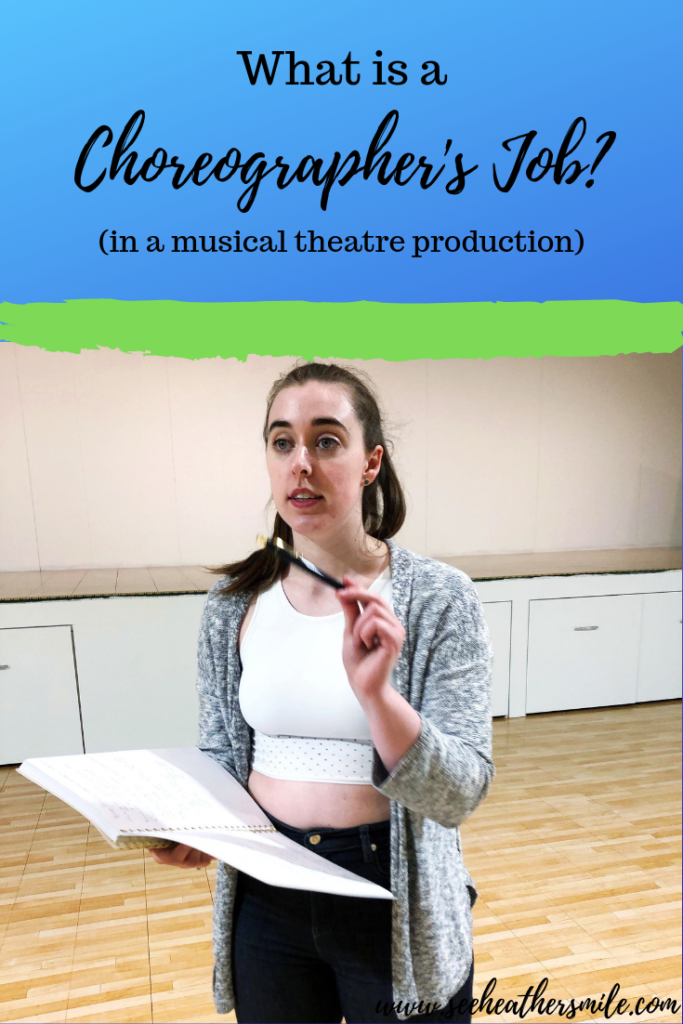 see heather smile, choreographer's job, musical theatre, choreography, theater, performance, performing arts, coaching, dance, movement, acting