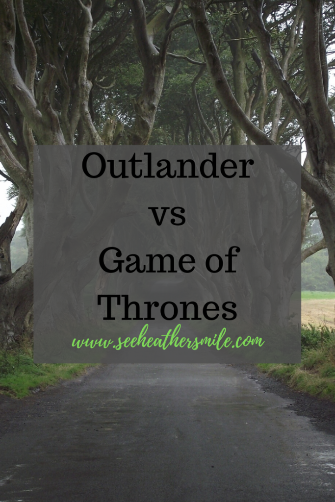 see heather smile, outlander, game of thrones, vs, comparison, review, tv, television, show, historical fiction, fantasy