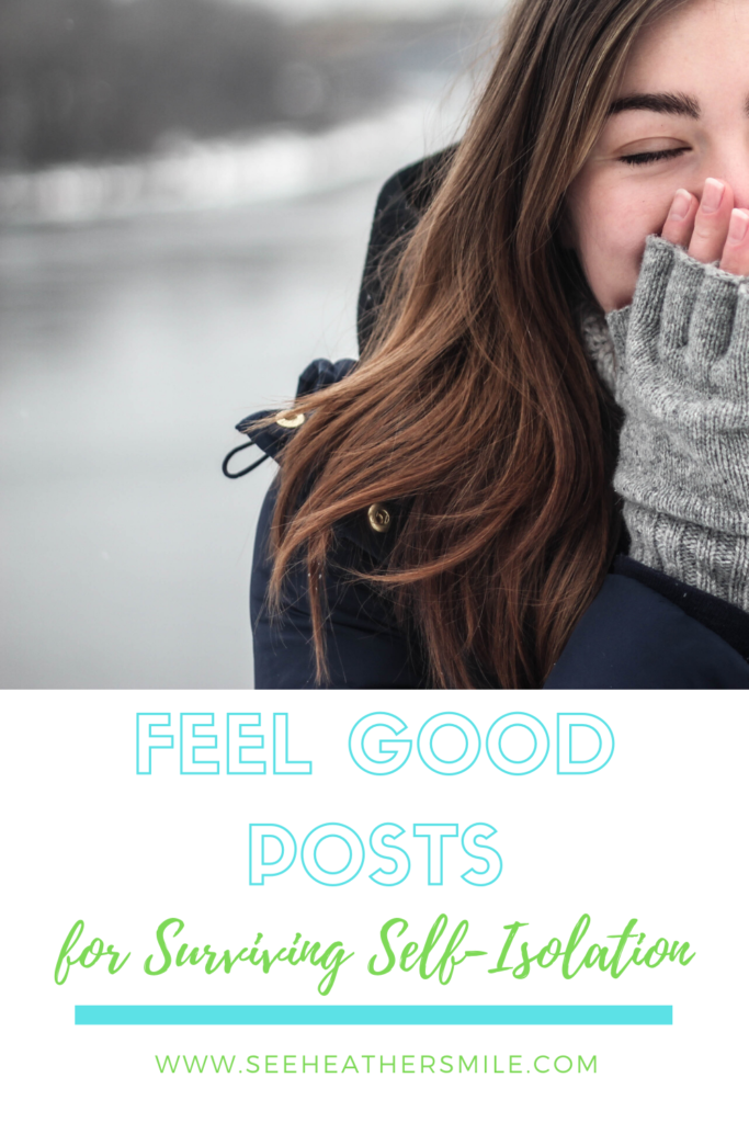 see heather smile, feel good, feel good posts, surviving, self-isolation, social distancing, winter, spring, mittens