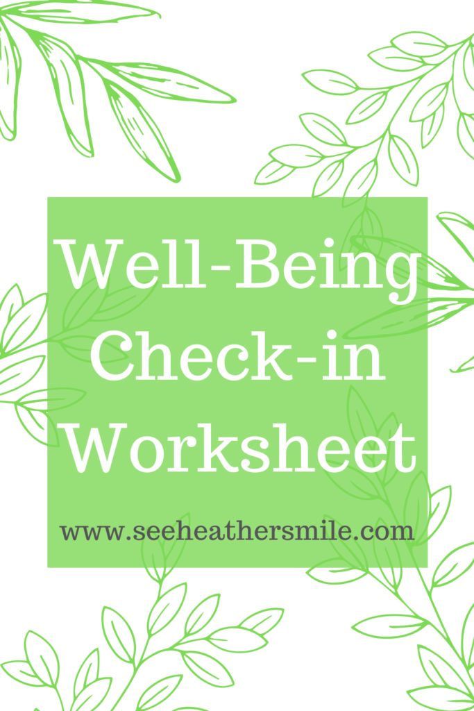 see heather smile, well-being, wellness, self-care, check in, worksheet
