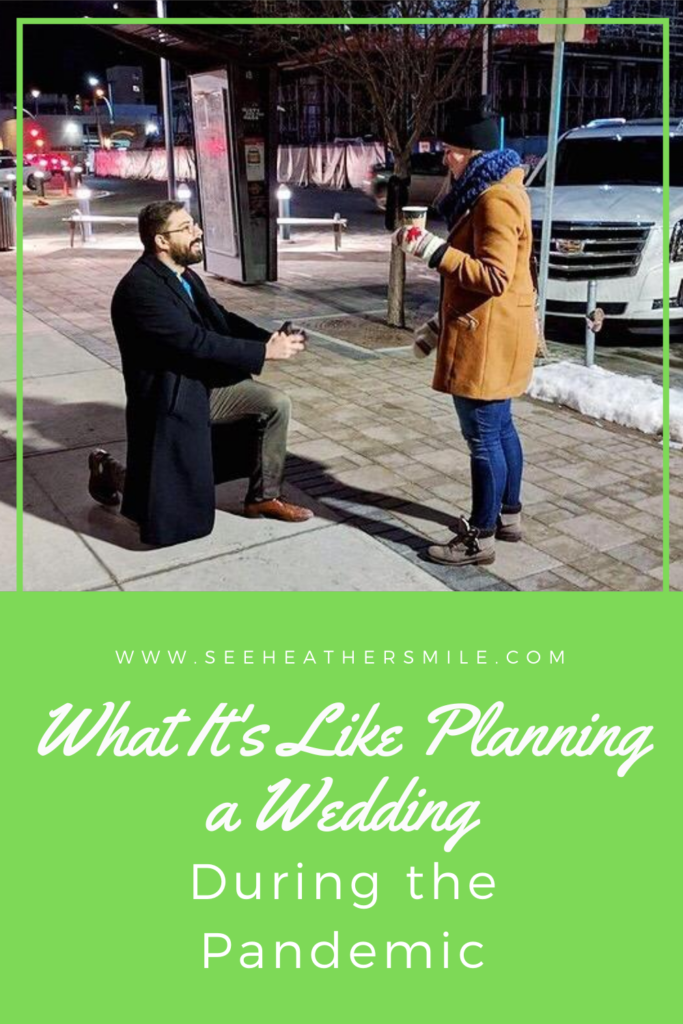 see heather smile, planning a wedding, pandemic wedding, engagement, proposal