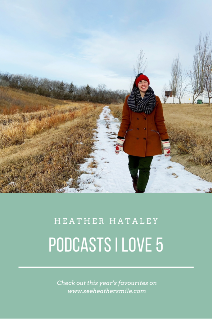 heather hataley, podcasts, listen, favourites, favourite things