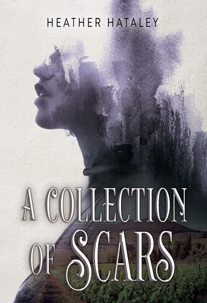 a collection of scars, novel, book cover, book, heather hataley, speculative fiction, new adult fiction